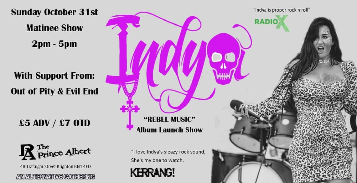 """Indya """"Rebel Music"""" Album Launch Halloween Matinee Show with Out of Pity +  Evil End"""